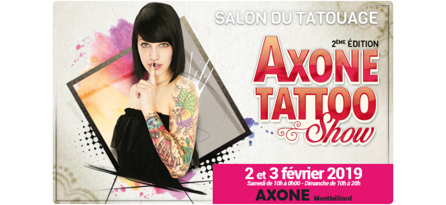 Axone Tattoo Show #2 - 2-3 Février 2019
